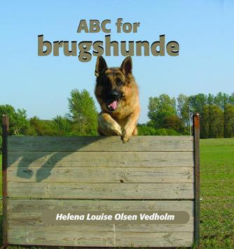 Helena Louise Olsen Vedholm: ABC for brugshunde