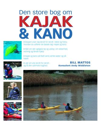 Bill Mattos: Den store bog om kajak & kano