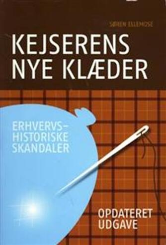 Søren Ellemose: Kejserens nye klæder : erhvervshistoriske skandaler