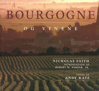 Nicholas Faith: Bourgogne og vinene