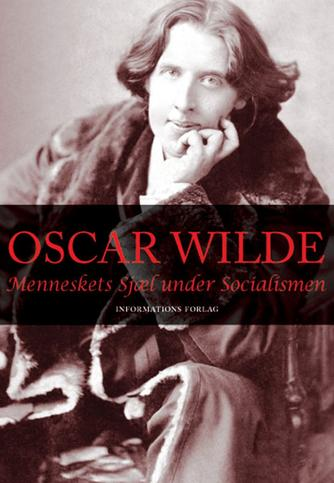 Oscar Wilde: Menneskets sjæl under socialismen