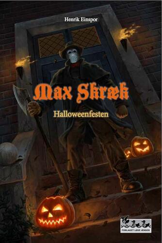 Henrik Einspor: Max Skræk. 8, Halloweenfesten