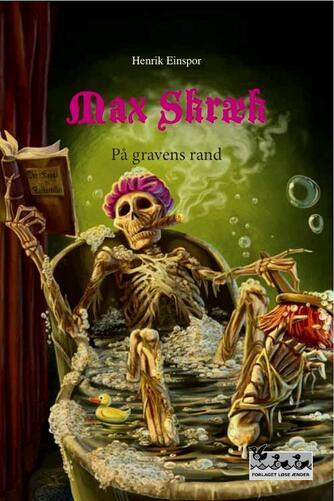 Henrik Einspor: Max Skræk. 2, På gravens rand