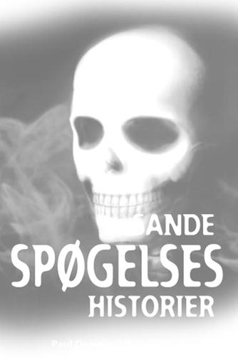 : Sande spøgelseshistorier
