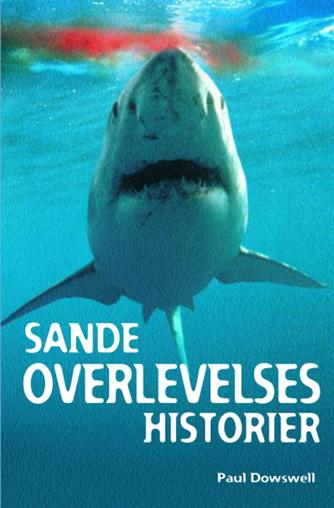 Paul Dowswell: Sande overlevelseshistorier