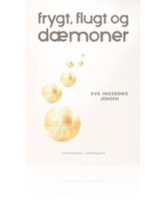 Eva Ingeborg Jensen (f. 1939): Frygt, flugt og dæmoner