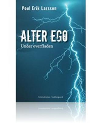 Poul Erik Larsson: Alter ego : under overfladen