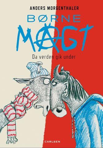 Anders Morgenthaler: Børnemagt : da verden gik under