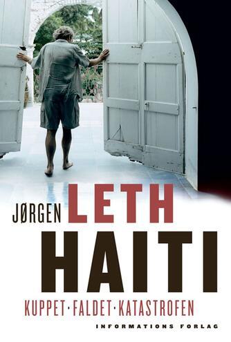 Jørgen Leth: Haiti : kuppet, faldet, katastrofen