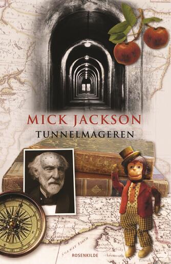 Mick Jackson: Tunnelmageren : roman