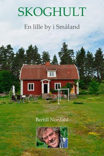 Bertill Nordahl: Skoghult : en lille by i Småland