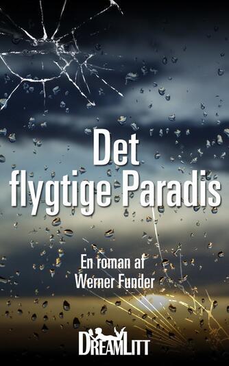Werner Funder: Det flygtige paradis : en roman
