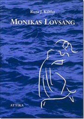 Runa J. Kähler: Monikas lovsang