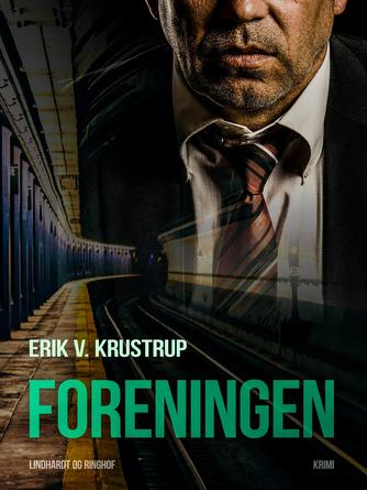 Erik V. Krustrup: Foreningen : en kriminalroman med skjult kamera