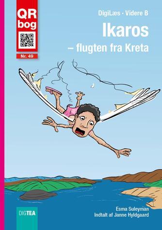 Esma Suleyman: Ikaros - flugten fra Kreta