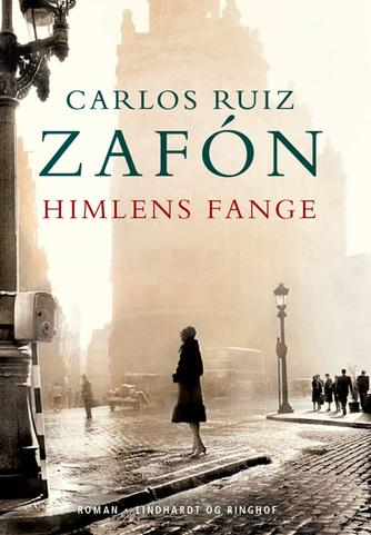 Carlos Ruiz Zafón: Himlens fange
