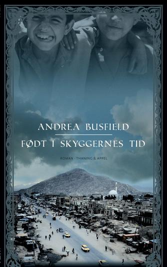 Andrea Busfield: Født i skyggernes tid : roman