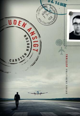 Carsten Norton (f. 1972): Uden ansigt : thriller