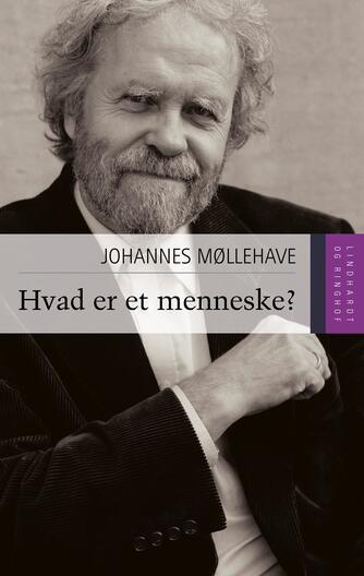 Johannes Møllehave: Hvad er et menneske?