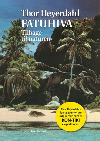 Thor Heyerdahl: Fatuhiva - tilbage til naturen