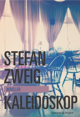 Stefan Zweig: Kaleidoskop : noveller