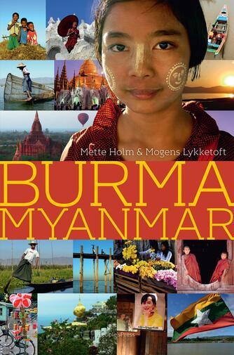 Mette Holm, Mogens Lykketoft: Burma Myanmar : fortællinger fra et land i forandring