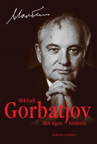 Michail Gorbatjev: Min egen historie