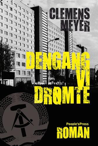 Clemens Meyer (f. 1977): Dengang vi drømte : roman