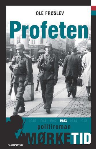Ole Frøslev: Profeten : politiroman