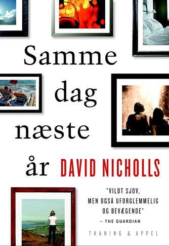 David Nicholls: Samme dag næste år : roman