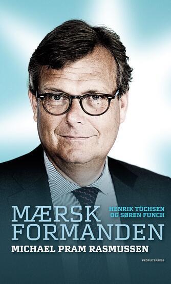 Henrik Tüchsen, Søren Funch: Mærsk-formanden : Michael Pram Rasmussen