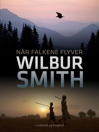 Wilbur A. Smith: Når falkene flyver