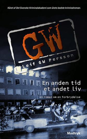 Leif G. W. Persson: En anden tid, et andet liv : en roman om en forbrydelse