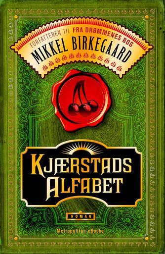 Mikkel Birkegaard: Kjærstads alfabet : roman