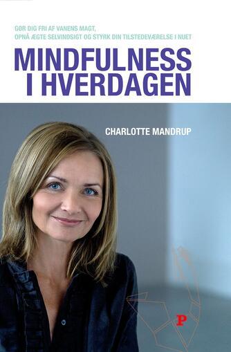 Charlotte Mandrup: Mindfulness i hverdagen
