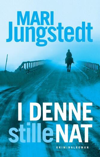 Mari Jungstedt: I denne stille nat : kriminalroman