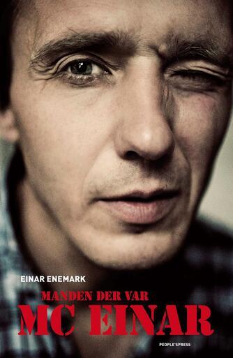 Einar Enemark: Manden der var MC Einar