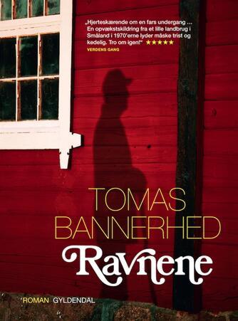 Tomas Bannerhed: Ravnene : roman