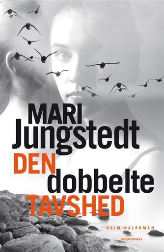 Mari Jungstedt: Den dobbelte tavshed : kriminalroman