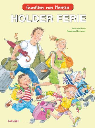Dorte Roholte, Susanna Hartmann: Familien von Hansen holder ferie