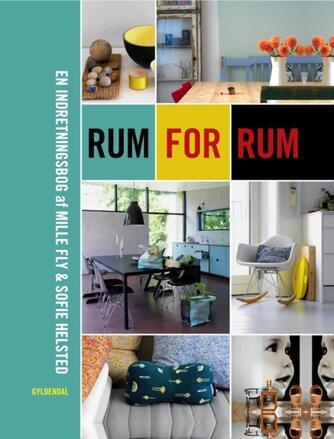 : Rum for rum : en indretningsbog