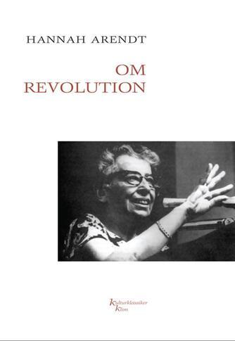 Hannah Arendt: Om revolution