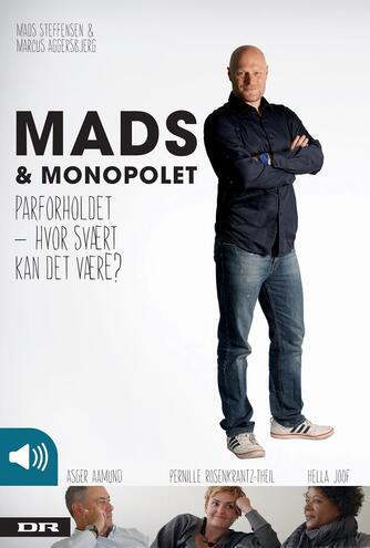 Mads Steffensen, Marcus Aggersbjerg: Mads & Monopolet : parforholdet - hvor svært kan det være?