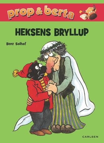 Bent Solhof: Heksens bryllup