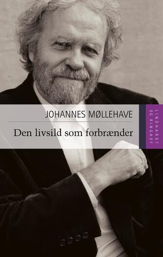 Johannes Møllehave: Den livsild som forbrænder