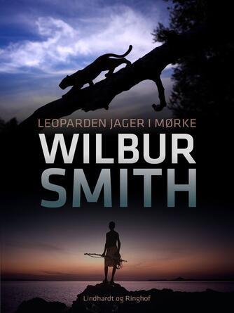 Wilbur A. Smith: Leoparden jager i mørke