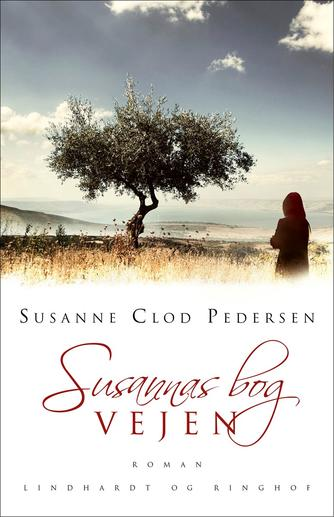 Susanne Clod Pedersen: Susannas bog : roman. 1, Vejen