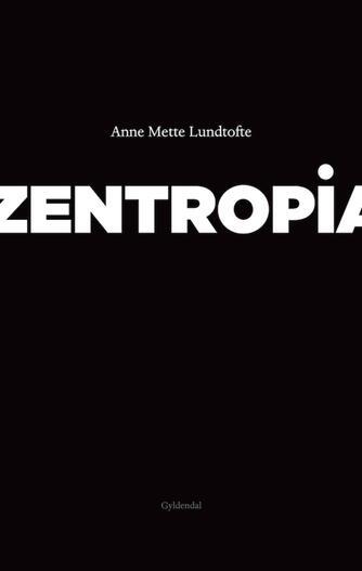 Anne Mette Lundtofte: Zentropia