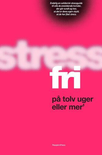 Christina Bølling, Majken Matzau: Stressfri på tolv uger eller mer'
