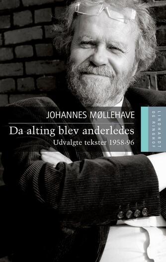 Johannes Møllehave: Da alting blev anderledes : udvalgte tekster 1958-96